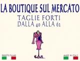 La Boutique sul Mercato - Taglie Forti